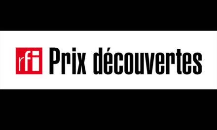 PRIX DÉCOUVERTES RFI  LES INSCRIPTIONS SONT OUVERTES