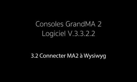3.2 : Connecter MA2 à Wysiwyg