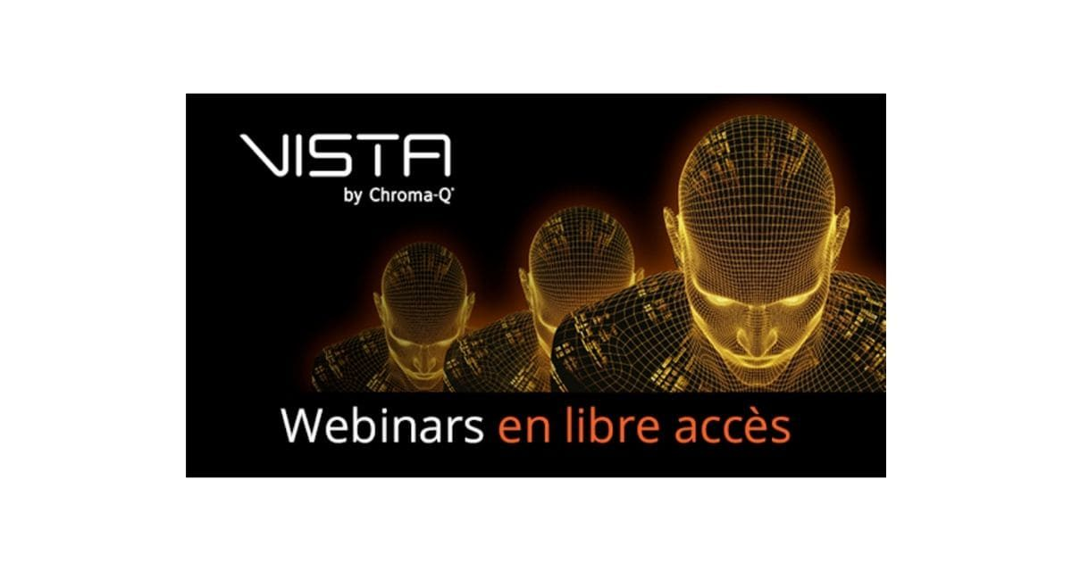 Webinaires Vista by Chroma-Q