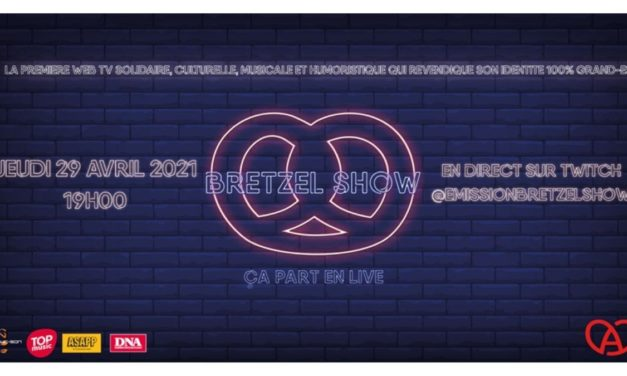 LE BRETZEL SHOW, WEB TV 100% GRAND-EST
